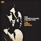 VIEUX FARKA TOURÉ The Touré-Raichel Collective : The Paris Session album cover