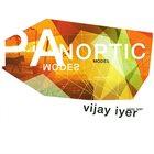 VIJAY IYER Panoptic Modes album cover