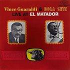 VINCE GUARALDI Vince Guaraldi & Bola Sete : Live At El Matador album cover