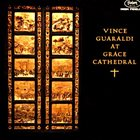 VINCE GUARALDI Vince Guaraldi at Grace Cathedral album cover