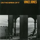 VINCE JONES On The Brink Of It album cover