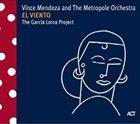 VINCE MENDOZA El Viento: The Garcia Lorca Project album cover