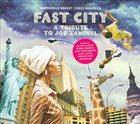 VINCE MENDOZA Fast City: A Tribute to Joe Zawinul album cover