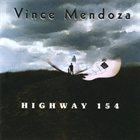 VINCE MENDOZA Highway 154 album cover