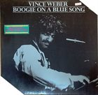 VINCE WEBER Boogie On A Blue Song album cover