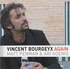 VINCENT BOURGEYX Again album cover