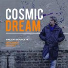 VINCENT BOURGEYX Cosmic Dream album cover