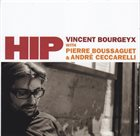 VINCENT BOURGEYX Hip album cover