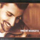 VINCENT BOURGEYX Introduction album cover