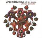 VINCENT BOURGEYX Un Ange Qui Ricane album cover