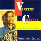 VINCENT CHANCEY Welcome Mr. Chancey album cover