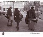 VINCENT COURTOIS Vincent Courtois , Sylvie Courvoisier, Ellery Eskelin : As Soon As Possible album cover