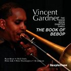 VINCENT GARDNER The Good Book Chapter Three The Book Of Bebop album cover