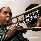 VINCENT GARDNER Vin-Slidin' album cover