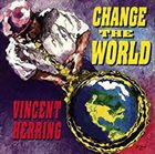 VINCENT HERRING Change The World album cover