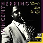 VINCENT HERRING Don't Let It Go album cover