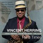 VINCENT HERRING Hard Times album cover