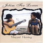 VINCENT HERRING Jobim For Lovers album cover