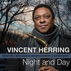VINCENT HERRING Night and Day album cover