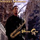 VINCENT HERRING Scene One album cover