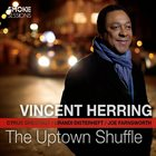 VINCENT HERRING The Uptown Shuffle album cover