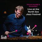 VINCENT HOUDIJK Vincent Houdijk & VinnieVibes : Live at the North Sea Jazz Festival album cover