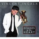 VINCENT INGALA Echoes Of The Heart album cover