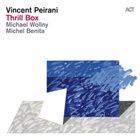 VINCENT PEIRANI Thrill Box album cover