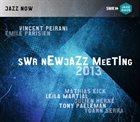 VINCENT PEIRANI Vincent Peirani and Emile Parisien : Swr New Jazz Meeting 2013 album cover