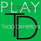 VINNIE SPERRAZZA Vinnie Sperrazza / Jacob Sacks / Masa Kamaguchi : Play Tadd Dameron album cover