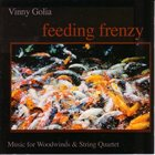 VINNY GOLIA Feeding Frenzy - Music For Woodwinds & String Quartet album cover