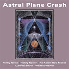 VINNY GOLIA Golia / Kaiser / Moses / Smith / Walter : Astral Plane Crash album cover