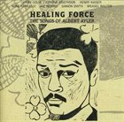 VINNY GOLIA Healing Force - The Songs Of Albert Ayler (with Aurora Josephson, Henry Kaiser, Mike Keneally, Joe Morris, Damon Smith, Weasel Walter) album cover