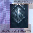 VINNY GOLIA The Other Bridge (Oakland 1999) album cover
