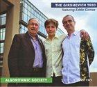 VLAD GIRSHEVICH The Girshevich Trio : Algorithmic Society album cover