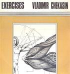 VLADIMIR CHEKASIN Exercises (with Sergey Kuryokhin/ Boris Grebenshchikov) album cover