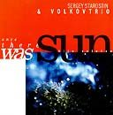 VLADIMIR VOLKOV Было солнце (It Was Sun)VolkovTrio & Sergey Starostin) album cover