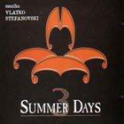 VLATKO STEFANOVSKI 3 Summer Days album cover