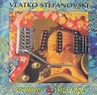 VLATKO STEFANOVSKI Cowboys & Indians album cover