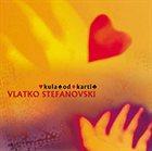 VLATKO STEFANOVSKI Kula od karti album cover