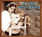 VLATKO STEFANOVSKI Mother Tongue / Мајчин јазик / Maternji jezik album cover