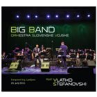 VLATKO STEFANOVSKI The Big Band Orchestra Of The Slovenian Armed Forces Feat. Vlatko Stefanovski album cover