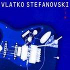 VLATKO STEFANOVSKI Trio album cover