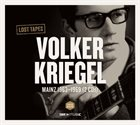 VOLKER KRIEGEL Lost Tapes: Mainz 1963-1969 album cover