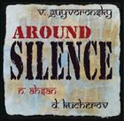 VYACHESLAV (SLAVA) GUYVORONSKY Around Silence album cover