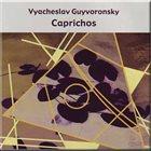 VYACHESLAV (SLAVA) GUYVORONSKY Caprichos album cover