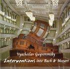 VYACHESLAV (SLAVA) GUYVORONSKY Interventions Into Bach A album cover