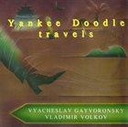 VYACHESLAV (SLAVA) GUYVORONSKY Yankee Doodle Travels (with Vladimir Volkov) album cover
