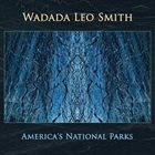 WADADA LEO SMITH America's National Parks album cover