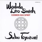 WADADA LEO SMITH Cosmos Has Spirit (with Sabu Toyozumi) album cover